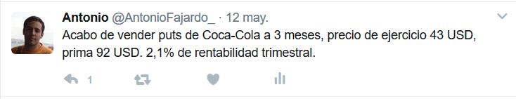 Tweet de Antonio Fajardo el 12 de mayo de 2017 con el texto: Acabo de vender puts de Coca-Cola a 3 meses, precio de ejercicio 43 USD, prima 92 USD. 2,1% de rentabilidad trimestral.