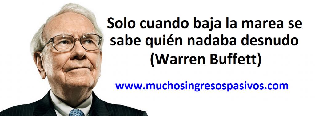 Cita de Warren Buffett. Solo cuando baja la marea se sabe quién nadaba desnudo